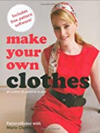 Make Your Own Clothes: 20 Custom Fit…