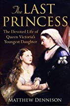 The Last Princess: The Devoted Life of Queen…