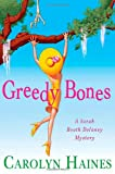 Haines, Carolyn: Greedy Bones (Sarah Booth Delaney Mysteries)