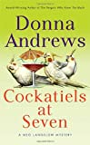 Andrews, Donna: Cockatiels at Seven (A Meg Lanslow Mystery)