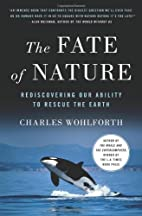The Fate of Nature: Rediscovering Our…