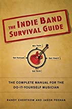 The Indie Band Survival Guide: The Complete…