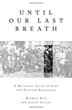 Until Our Last Breath: A Holocaust Story of…