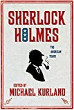 Kurland, Michael: Sherlock Holmes: The American Years