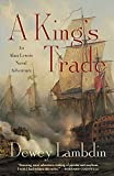 Lambdin, Dewey: A King's Trade: An Alan Lewrie Naval Adventure (Alan Lewrie Naval Adventures)
