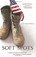 Soft Spots: A Marine's Memoir of Combat and…