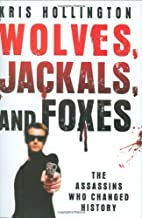 Wolves, Jackals, and Foxes: The Assassins…