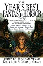 The Year's Best Fantasy & Horror 2008:…