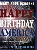 Osborne, Mary Pope: Happy Birthday, America