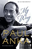 Anka, Paul: My Way: An Autobiography