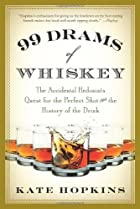 99 Drams of Whiskey: The Accidental…
