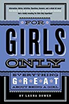 For Girls Only: Everything Great About Being…