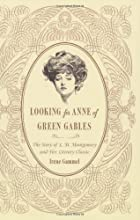 Looking for Anne of Green Gables: The Story…