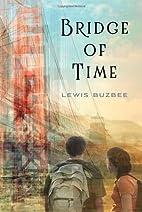 Bridge of Time by Lewis Buzbee