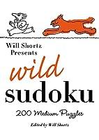 Will Shortz Presents Wild Sudoku: 200 Medium…