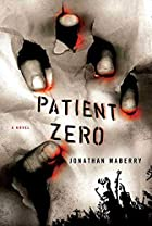 Patient Zero: A Joe Ledger Novel by Jonathan…