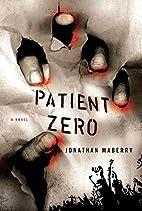 Patient Zero: A Joe Ledger Novel by Jonathan…
