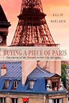 Buying a Piece of Paris: A Memoir by Ellie…