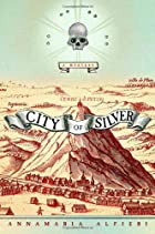 City of Silver by Annamaria Alfieri