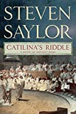 Saylor, Steven: Catilina's Riddle: A Novel of Ancient Rome (Novels of Ancient Rome)