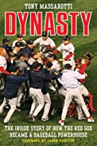 Dynasty: The Inside Story of How the Red Sox…