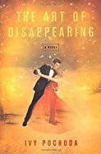 The Art of Disappearing: A Novel by Ivy…