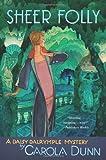 Dunn, Carola: Sheer Folly (Daisy Dalrymple, Book 18)