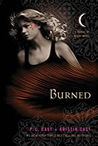 Burned: A House of Night Novel by P. C. Cast