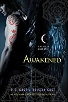 Awakened: A House of Night Novel by P. C.…