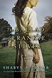 McCrumb, Sharyn: The Ballad of Frankie Silver: A Ballad Novel