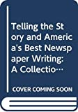 Brooks, Brian S.: Telling the Story and America's Best Newspaper Writing: A Collection of ASNE Prizewinners