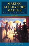 Schilb, John: Making Literature Matter: An Anthology for Readers And Writers
