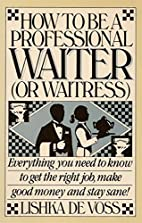 How to Be a Professional Waiter (Or Waitress…