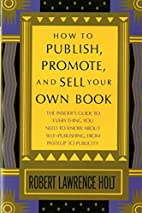 How to Publish, Promote, & Sell Your Own…