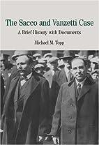 The Sacco and Vanzetti Case: A Brief History…