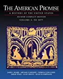 Roark, James L.: The American Promise: A History of the United States to 1877 Compact Edition