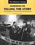 Missouri Group: Workbook for Telling the Story: The Convergence of Print, Broadcast, and Online Media