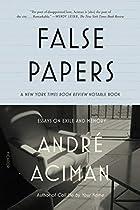 False Papers by André Aciman