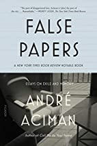 False Papers by André Aciman