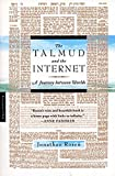 Rosen, Jonathan: The Talmud and the Internet: A Journey Between Worlds