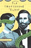 Gitter, Elisabeth: The Imprisoned Guest : Samuel Howe and Laura Bridgman, the Original Deaf-Blind Girl