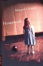 Homework: A Novel by Margot Livesey