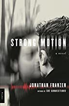 Strong Motion: A Novel by Jonathan Franzen