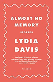 Almost No Memory: Stories by Lydia Davis