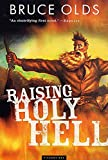 Olds, Bruce: Raising Holy Hell