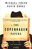 Frayn, Michael: The Copenhagen Papers: An Intrigue