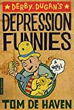De Haven, Tom: Derbys Dugan's Depression Funnies : A Novel