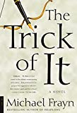 Michael Frayn: The Trick of It: A Novel