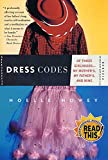 Howey, Noelle: Dress Codes: Of Three Girlhoods-My Mother&#39;S, My Father&#39;S, and Mine