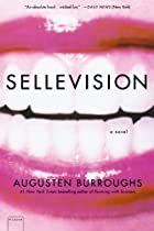 Sellevision: A Novel by Augusten Burroughs